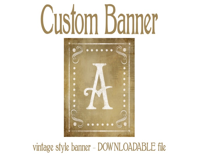 DIY Printable Vintage Style CUSTOM Wedding banner -  your choice of letters