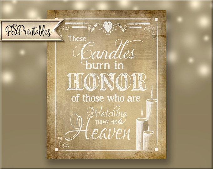 Memorial Wedding sign - Printable -These Candles burn in honor of those watching down from Heaven - digital file - Vintage heart Collection