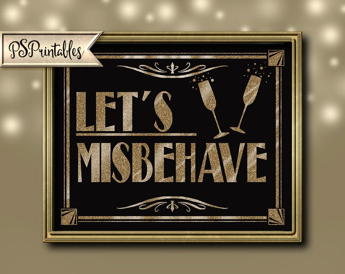 1920s Party Decorations | PRINTABLE Let's Misbehave sign,  Art Deco Roaring 20s Sign, DIY instant download, digital file, black gold wedding