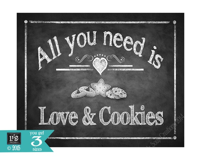 All you need is love and cookies printable sign - 5x7, 8x10 or 11 x 14 - download digital file - for wedding or party - Rustic Collection