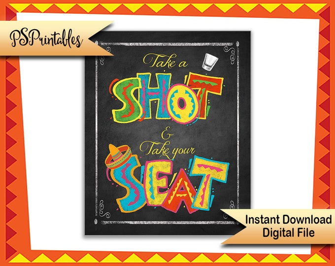 Mexican Fiesta Wedding Sign | PRINTABLE Take a shot, Find your Seat Sign, DIY Fiesta sign, Printable Fiesta wedding sign, Wedding Seating