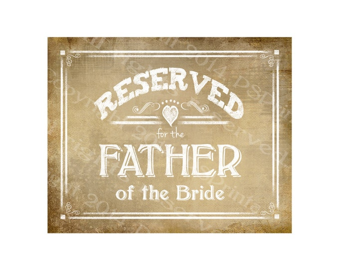 Reserved for the Father of the Bride Vintage Style RESERVED signs - Vintage Heart Collection - Comes in 3 sizes