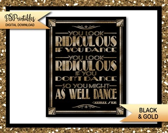 You look RIDICULOUS if you Dance | PRINTABLE Wedding Sign, Party signage, 1920s wedding, instant download digital file, DIY Wedding Signs