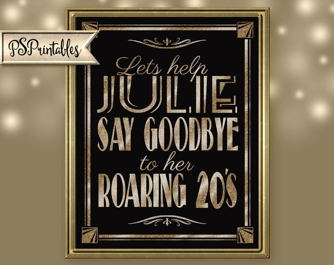Roaring 20s Sign | PRINTABLE Birthday sign, GOODBYE to 20s Sign, Black Gold Birthday sign, 1920s birthday decorations, Birthday Party Decor