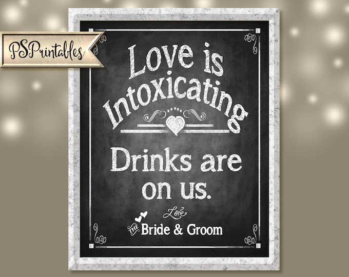 Printable Wedding Bar Sign - Love is intoxicating, Drinks are on us - wedding signage - Rustic Heart Chalkboard Collection