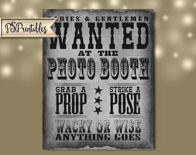 WANTED PHOTO BOOTH  Sign Western Theme - Sign - printable file - digital download -  diy poster