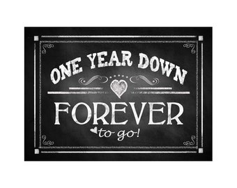 """Printable 1st Anniversary """"ONE year down FOREVER to go"""" - instant download digital file - DIY - Rustic Chalkboard Collection"""