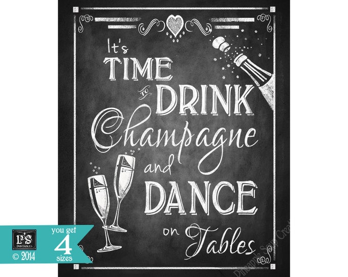 Printable Alcohol Sign - Time to drink Champagne and Dance on Tables - Printable digital file - DIY - Rustic Heart Chalkboard Collection