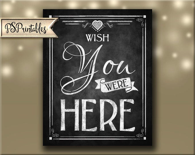 Printable Wish you were Here Memory Sign File - DIY - Rustic Chalkboard Collection