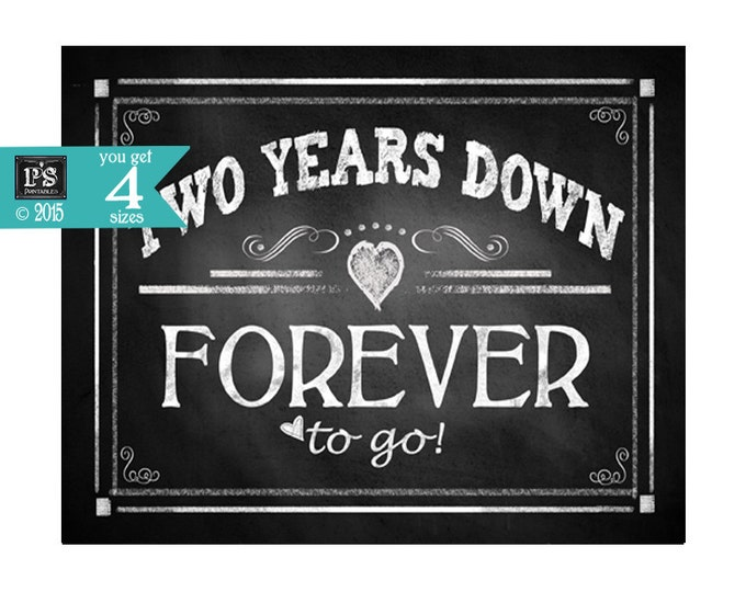 """Printable 2nd Anniversary """"TWO years down FOREVER to go"""" - instant download digital file - DIY - Rustic Chalkboard Collection"""