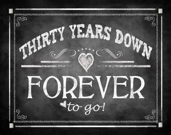 """Printable 30th Anniversary """"THIRTY years down FOREVER to go"""" - instant download digital file - DIY - Rustic Chalkboard Collection"""