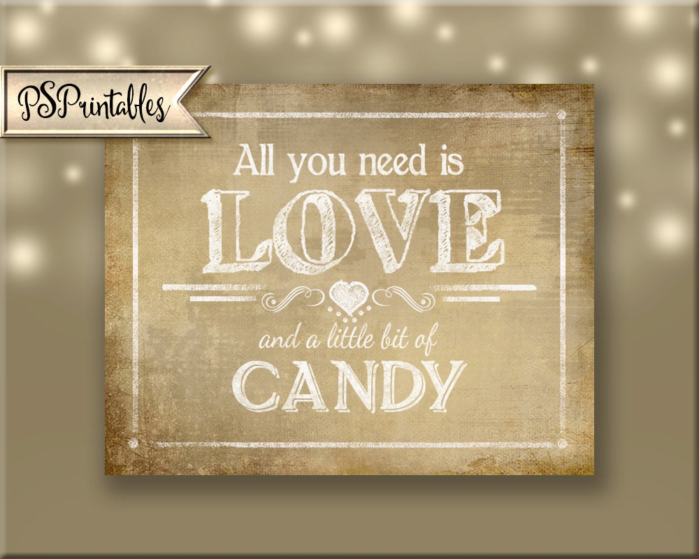 image about Printable Wedding Signage identified as Printable Marriage ceremony Sweet Bar indication - All yourself have to have is appreciate and