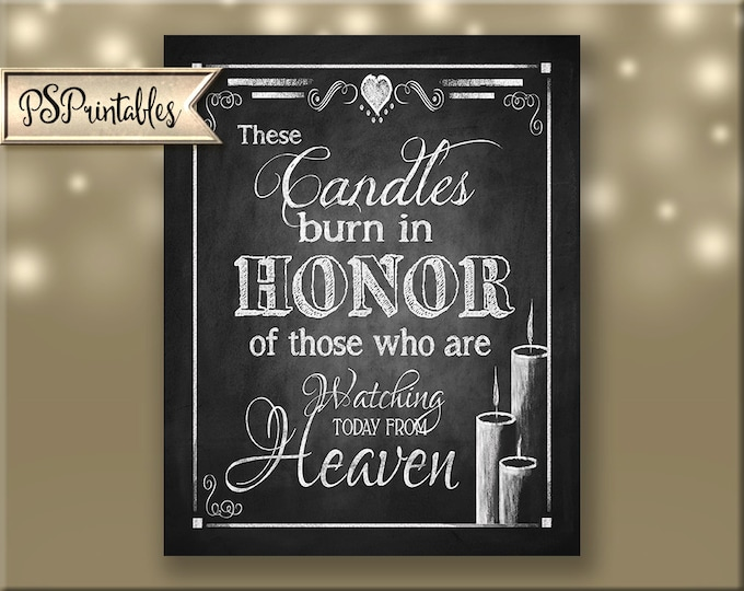 Memorial Wedding sign - Printable -These Candles burn in honor of those watching down from Heaven - digital file - Rustic Collection