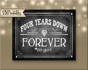 4th Year Anniversary sign, FOUR years down FOREVER to go, DIY anniversary gift, wedding anniversary signs, 4 years ago, 4 year anniversary