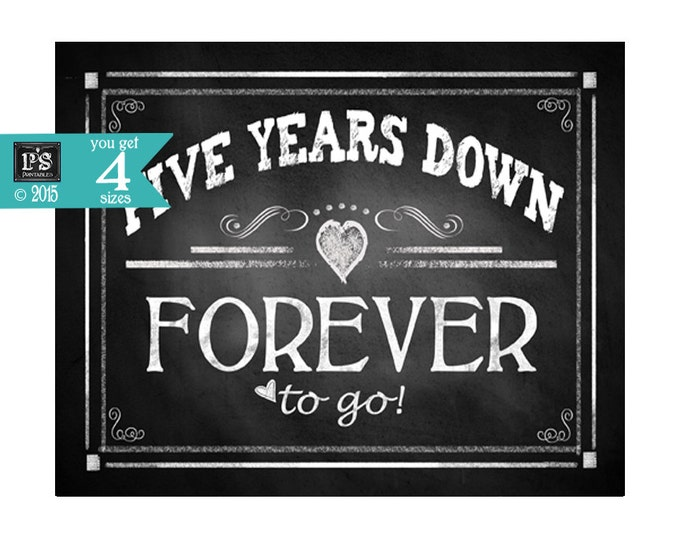 """Printable 5th Anniversary """"FIVE years down FOREVER to go"""" - instant download digital file - DIY - Rustic Chalkboard Collection"""
