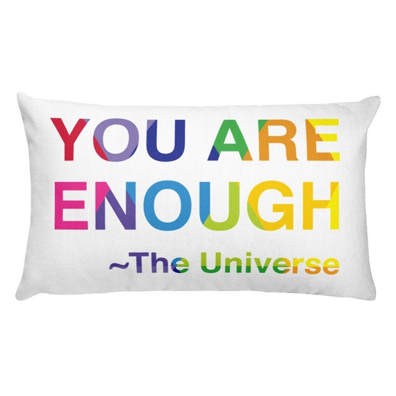 Rectangular Pillow You Are Enough The Universe Said So Mothers Day Gift for Her