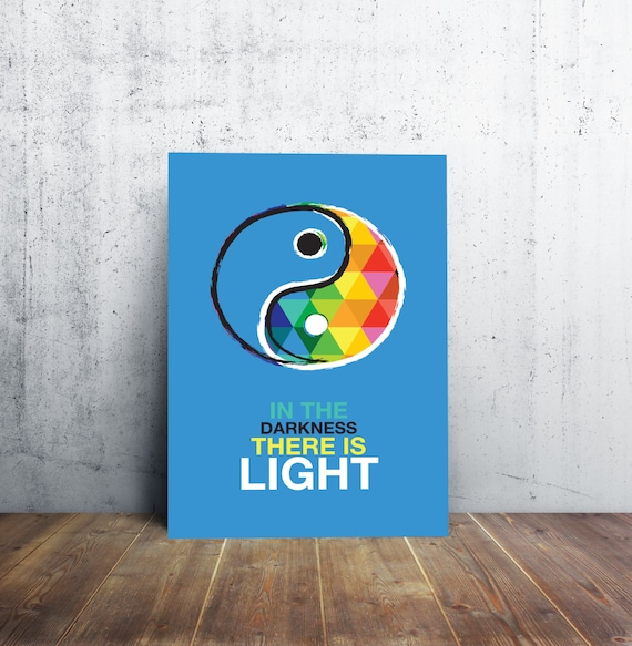 Ying Yang Poster - Sign - In the Darkness There is Light- 3 Different Sizes