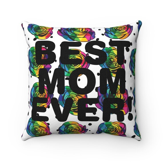 Mother's Day Collection: Best Mom Ever Square Pillow