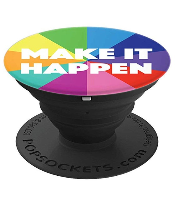 Make It Happen Popsocket Finger Grip/Kickstand - Rainbow Phone Stand - PopSockets Grip and Stand for Phones and Tablets