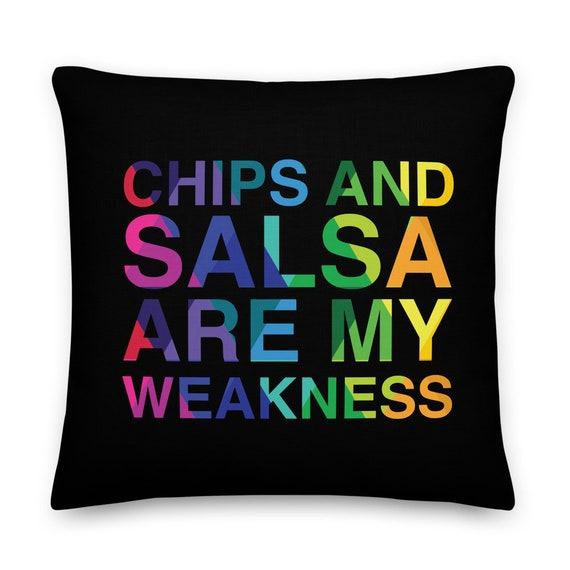Chips and Salsa are My Weakness Premium Pillow - Front and Back Sided with Rainbow Stripes