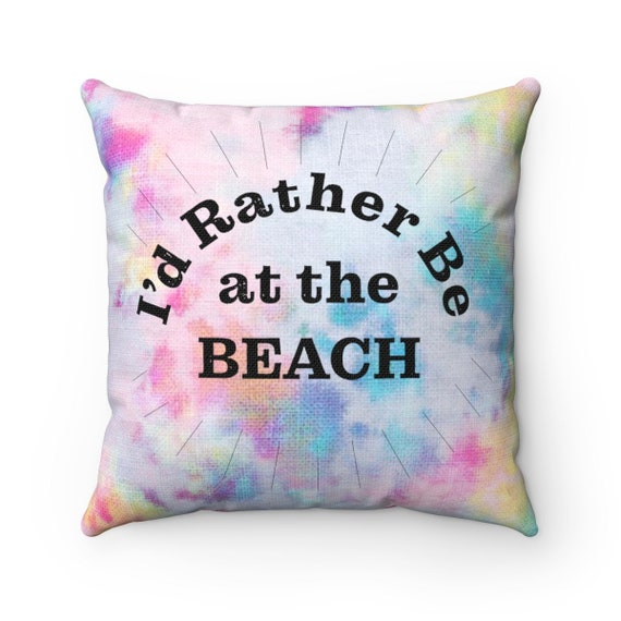 The Beach Collection: I'd Rather Be At The Beach Spun Polyester Square Pillow