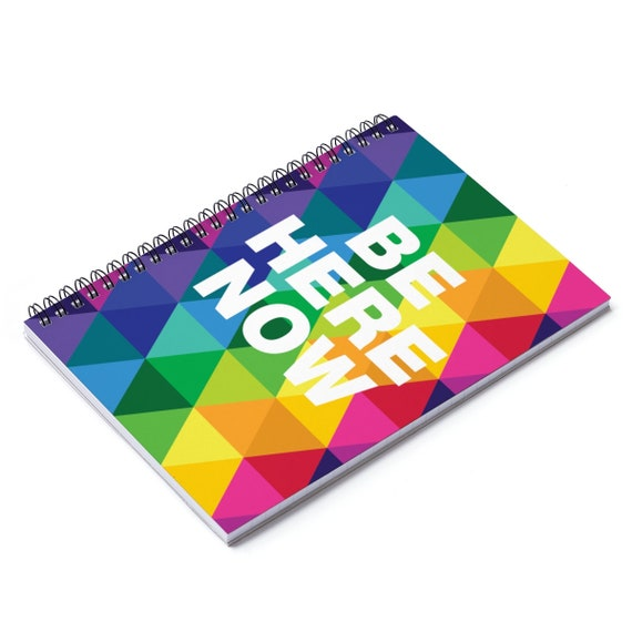 Be Here Now Spiral Notebook - Ruled Line