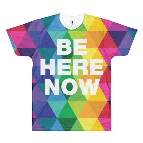 Be Here Now Short sleeve men's t-shirt
