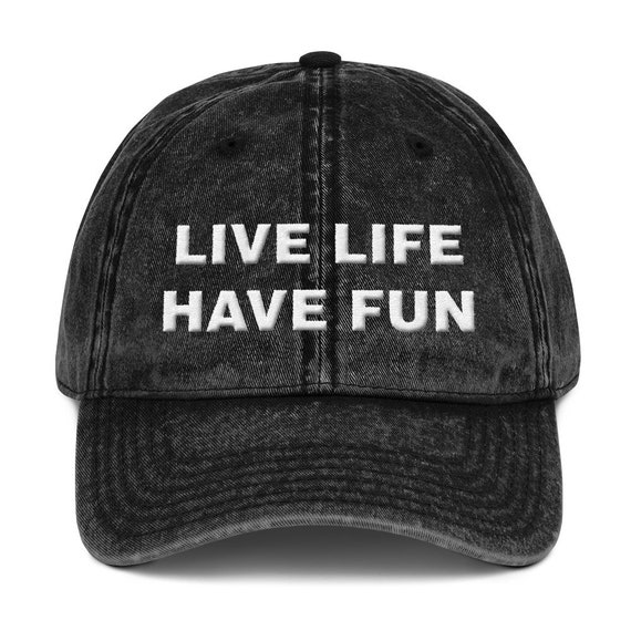 Live Life Have Fun Vintage Cotton Twill Cap
