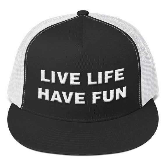Live Life Have Fun Trucker Cap