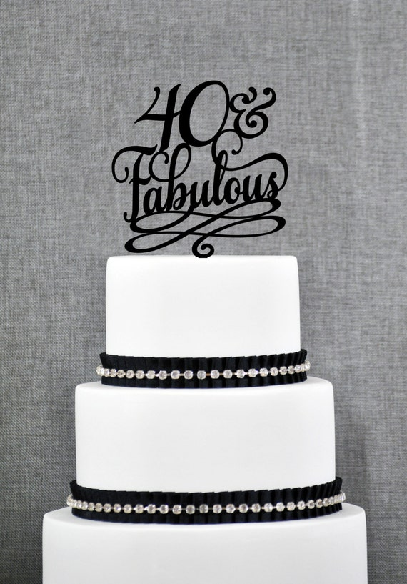 40 And Fabulous Birthday Cake Topper Classy 40th