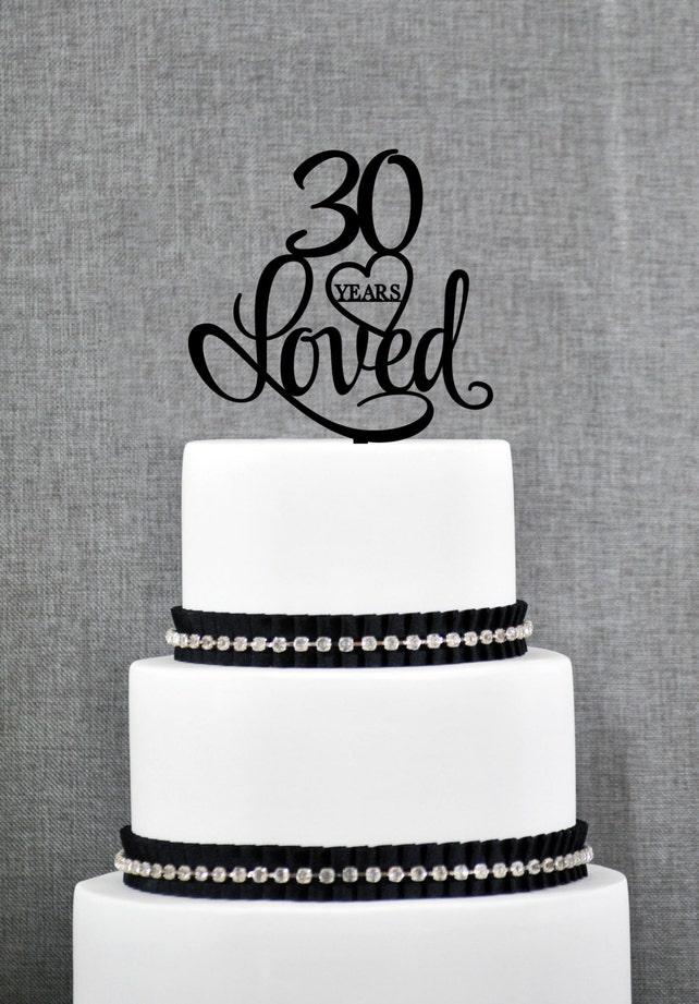 30 Years Loved Birthday Cake Topper Elegant 30th Cake Topper Etsy