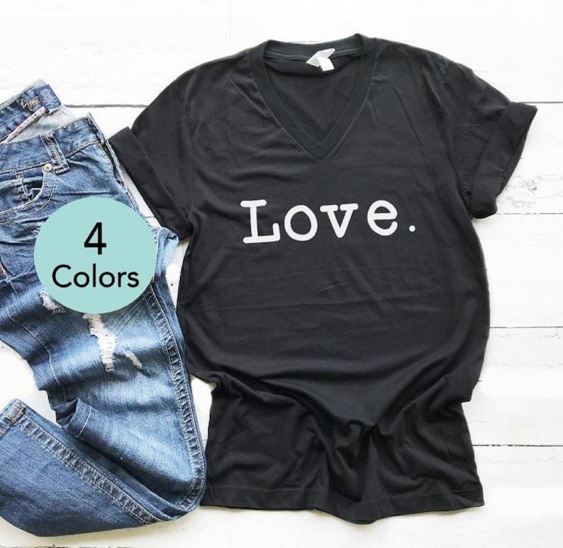 Ladies Shirt V-Neck Shirt Women/'s Shirt Love Shirt Womens Valentines Day Shirt Gift for Her Valentine/'s Shirt Ladies Tshirt