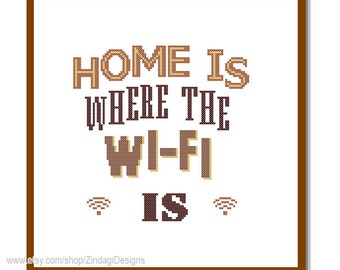 "Modern Cross Stitch Pattern ""Home is where the Wi fi is"" modern nerdy quote geeky Text wall art gift wall decor"