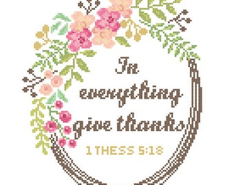 Modern Cross Stitch Pattern Thess 5:18 In everything give thanks Bible cross stitch Bible verse scripture cross stitch floral motivational