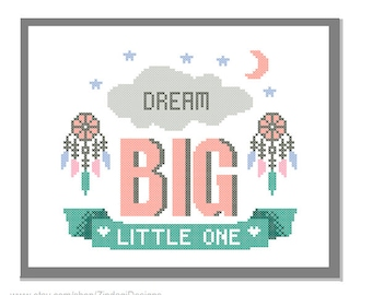 "Modern Cross Stitch Pattern ""Dream Big Little One"" Inspirational quote typography Nursery Boy girl with dream catcher wall gift"