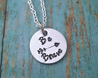 Be Brave Necklace - Brave Necklace - Inspirational - Brave Jewelry - Inspirational Necklace - Be Brave Jewelry - Arrows - Hand Stamped