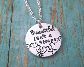 Beautiful Isn't a Size - Inspirational Jewelry - Motivational Necklace - Self Love - Addiction Recovery -Mental Health -Encouragement