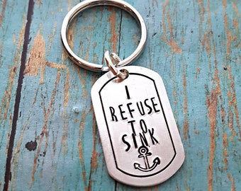Refuse to Sink Keychain - I Refuse to Sink - Motivational - Motivation - Quote - Anchor Keychain- Inspiration - Gift - Encouragement