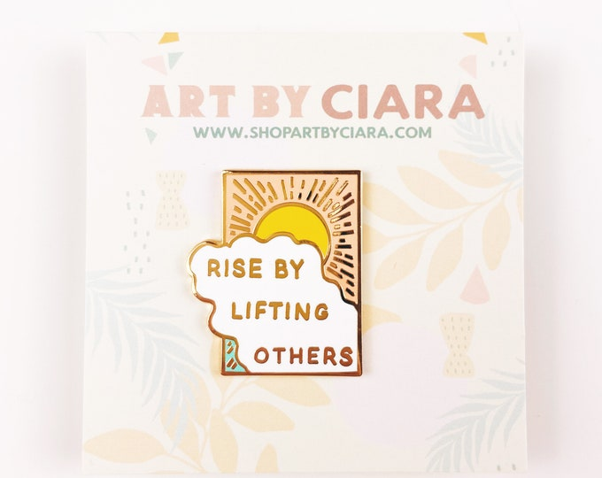 Rise by Lifting Others-Enamel Pin