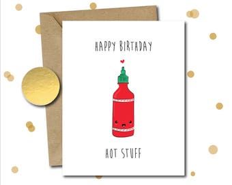Funny birthday card for boyfriend, for girlfriend, sexy, sriracha, naughty card, gift for her, card for husband, you're hot birthday gift