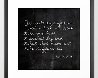 Robert Frost Quote - Two Roads Diverged - Literary Print - Black and White Art - Chalkboard Print - Inspirational Print - Nature Print