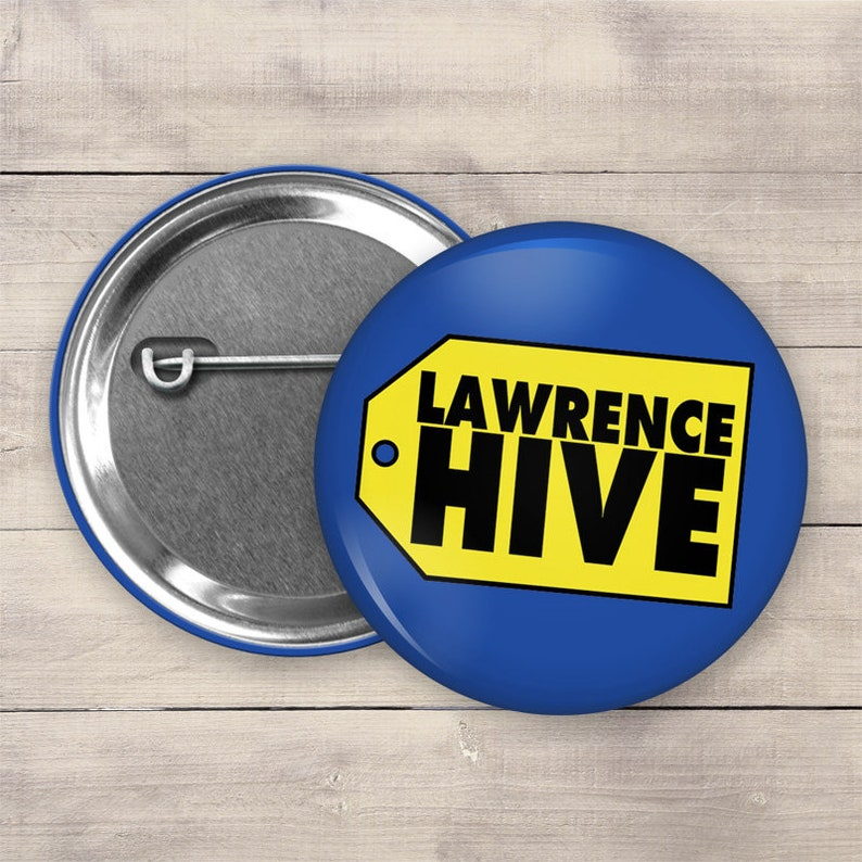 Lawrence Hive Button 2.25 Pinback Button Funny Button image 0