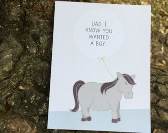 Funny Father's Day Card From Daughter. Dad, I Know You Wanted a Boy. Card #024