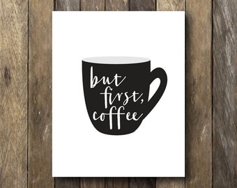 Kitchen Typography - Digital Download - Prints for Kitchen - But First Coffee Printable - Kitchen Typography Print - But First Coffee