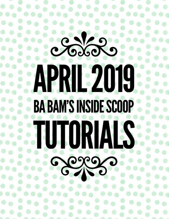 April 2019 Ba Bam's Inside Scoop Members Only