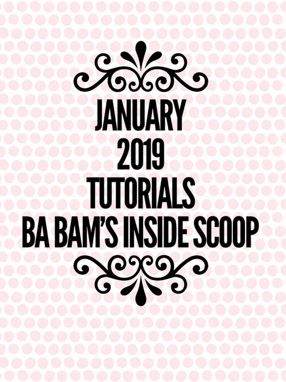 January 2019 Ba Bam's Inside Scoop Members Only