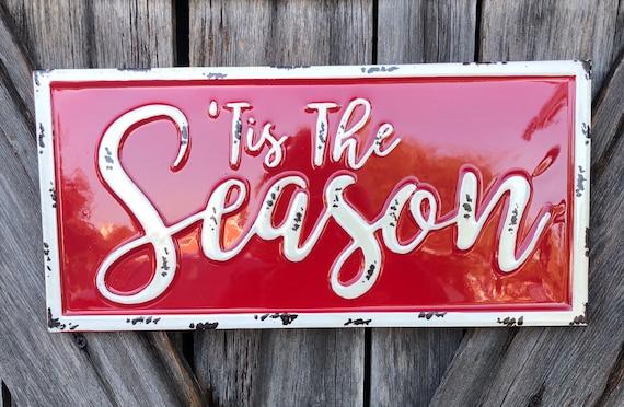 Tis The Season metal sign