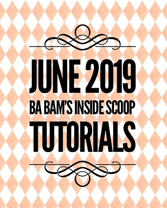 June 2019 Ba Bam's Inside Scoop Members Only