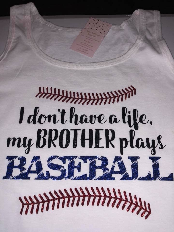 3681f002f3b78 I don t have a life my BROTHER plays baseball GLITTER