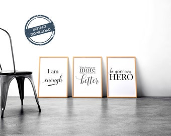 Wall Decor Trio- Be your own HERO / I am Enough / Don't want more -want Better / Download / Home art / Inspirational quote / calligraphy